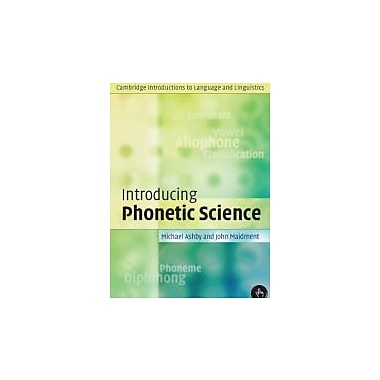 Introducing Phonetic Science (Cambridge Introductions to Language and Linguistics), New Book (9780521004961)