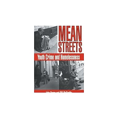 Mean Streets: Youth Crime and Homelessness (Cambridge Studies in Criminology), Used Book (9780521646260)