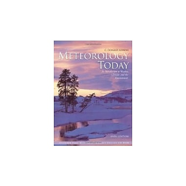 Meteorology Today With Infotrac: An Introduction to Weather, Climate, and the Environment, Used Book (9780534372019)