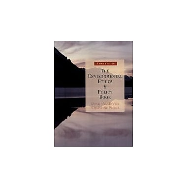 The Environmental Ethics and Policy Book: Philosophy, Ecology, Economics, Used Book (9780534561888)
