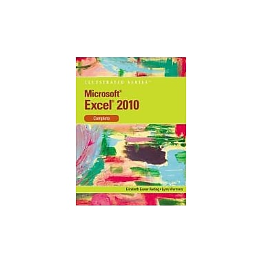 Microsoft Excel 2010: Illustrated Complete (Illustrated Series), New Book (9780538747134)