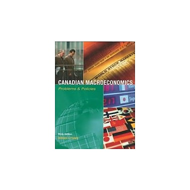 Canadian Macroeconomics: Problems and Policies 9th Edition, New Book (9780558304812)