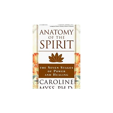 Anatomy of the Spirit: The Seven Stages of Power and Healing, Used Book (9780609800140)