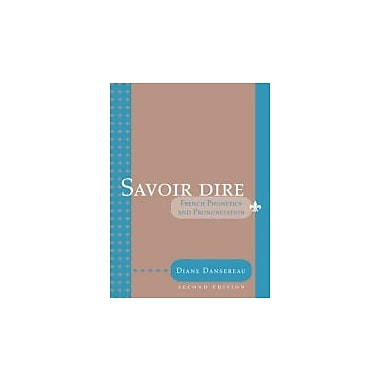 Savoir Dire: Cours de Phona tique et de Prononciation (French Edition), New Book (9780618507061)