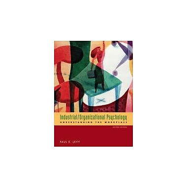 Industrial/Organizational Psychology: Understanding the Workplace, New Book (9780618526406)