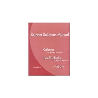 Student Solutions Manual for Larson's Calculus: An Applied Approach, 8th, New Book (9780618962655)