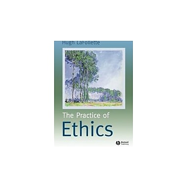 The Practice of Ethics, Used Book (9780631219453)