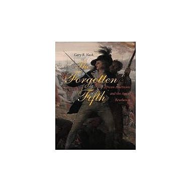The Forgotten Fifth: African Americans in the Age of Revolution (The Nathan I. Huggins Lectures), New Book (9780674021938)