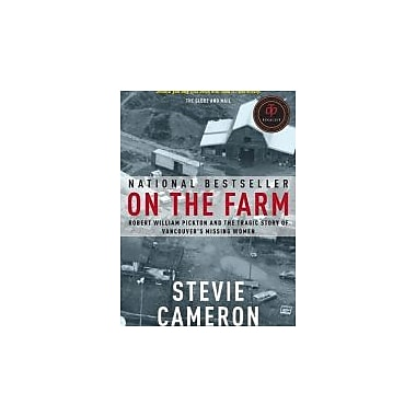 On the Farm: Robert William Pickton and the Tragic Story of Vancouver's Missing Women, New Book (9780676975857)
