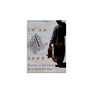 In an Antique Land: History in the Guise of a Traveler's Tale, New Book (9780679727835)