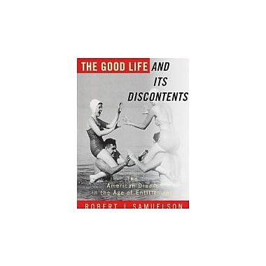 The Good Life and Its Discontents: The American Dream in the Age of Entitlement, New Book (9780679781523)
