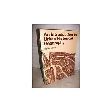 An Introduction to Urban Historical Geography, New Book (9780713163865)