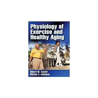 Physiology of Exercise and Healthy Aging, New Book (9780736058384)