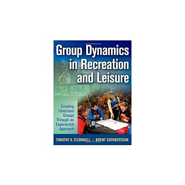 Group Dynamics in Recreation and Leisure: Creating Conscious Groups Through an Experiential Approach, Used Book (9780736062879)