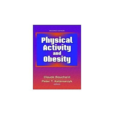Physical Activity and Obesity - 2nd Edition, New Book (9780736076357)