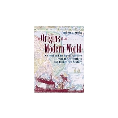 The Origins of the Modern World: A Global & Ecological Narrative from the 15th to the 21st Century, Used (9780742554191)