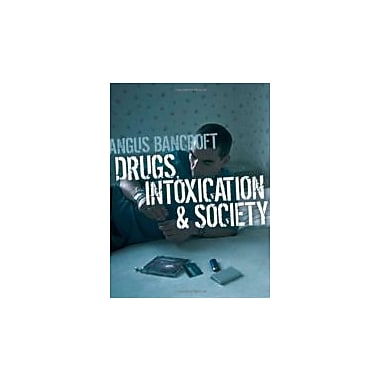 Drugs, Intoxication and Society, New Book (9780745635460)