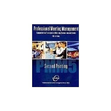 PROFESSIONAL MEETING MANAGEMENT: COMPREHENSIVE STRATEGIES FOR MEETINGS, CONVENTIONS AND EVENTS, New Book (9780757552120)
