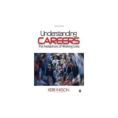 Understanding Careers: The Metaphors of Working Lives, New Book (9780761929505)