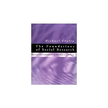 The Foundations of Social Research: Meaning and Perspective in the Research Process, New Book (9780761961062)
