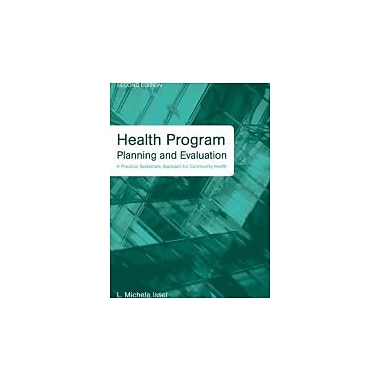 Health Program Planning and Evaluation: A Practical, Systematic Approach for Community Health, 2nd Edition