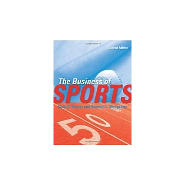 The Business of Sports, 2nd Edition, New Book (9780763780784)