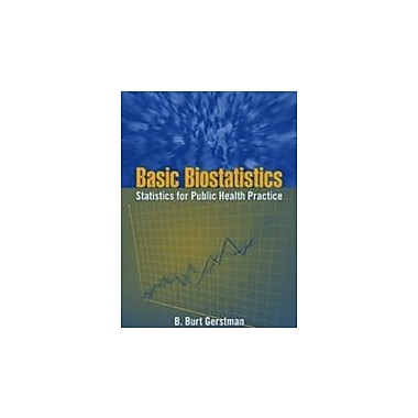 Basic Biostatistics: Statistics for Public Health Practice, Used Book (9780763781347)