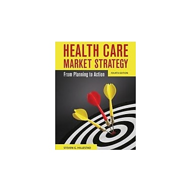 Health Care Market Strategy: From Planning to Action, New Book (9780763789282)