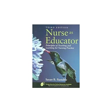 Nurse As Educator: Principles of Teaching & Learning for Nursing Practice, New (9780763789640)