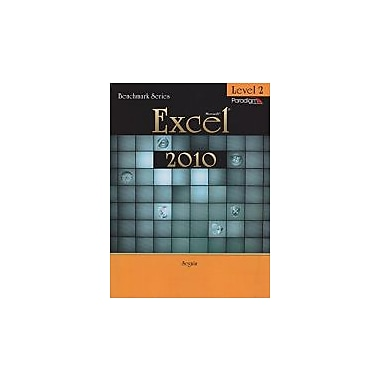 Benchmark Series: Microsofta Excel 2010: Level 2