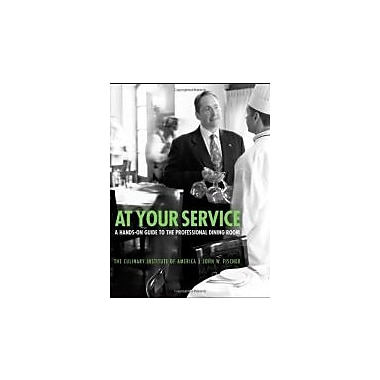 At Your Service: A Hands-On Guide to the Professional Dining Room, New Book (9780764557477)