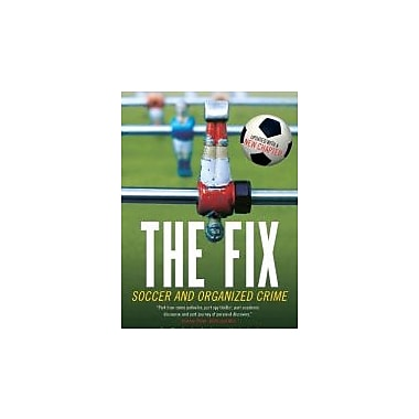 The Fix: Soccer and Organized Crime, Used Book (9780771041396)