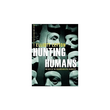 Hunting Humans: The Rise Of The Modern Multiple Murderer, New Book (9780771050251)