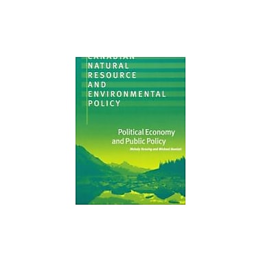 Canadian Natural Resource and Environmental Policy: Political Economy and Public Policy, Used Book (9780774806152)