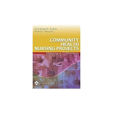 Community Health Nursing Projects: Making a Difference, Used Book (9780781747851)