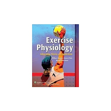 Exercise Physiology: Integrating Theory and Application, Used Book (9780781783514)