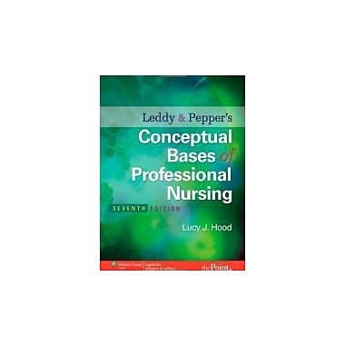 Leddy & Pepper's Conceptual Bases of Professional Nursing, Used (9780781792486)