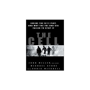The Cell: Inside the 9/11 Plot, and Why the FBI and CIA Failed to Stop It, New Book (9780786869008)