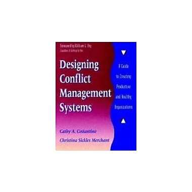 Designing Conflict Management Systems: A Guide to Creating Productive and Healthy Organizations, New Book (9780787901622)