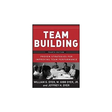 Team Building: Proven Strategies for Improving Team Performance, New Book (9780787988937)