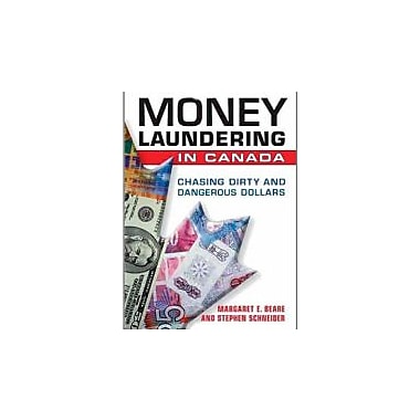Money Laundering in Canada: Chasing Dirty and Dangerous Dollars, New Book (9780802094179)