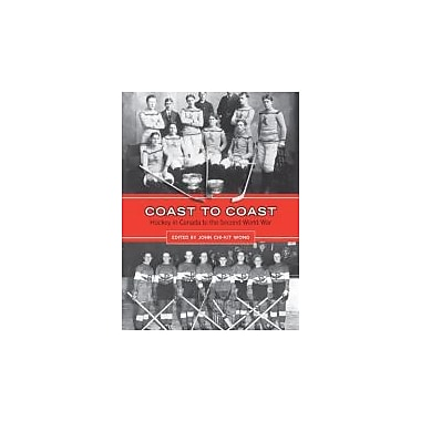 Coast to Coast: Hockey in Canada to the Second World War, Used Book (9780802095329)