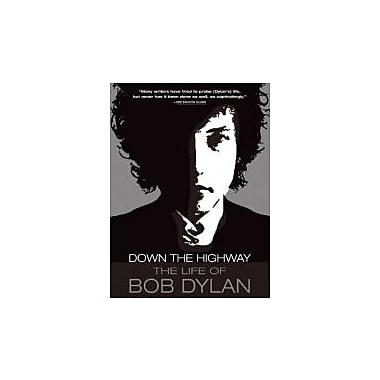 Down the Highway: The Life of Bob Dylan, Used Book (9780802145529)
