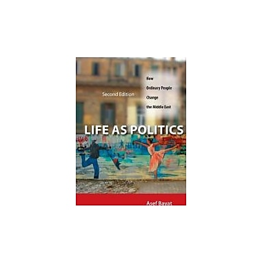 Life as Politics: How Ordinary People Change the Middle East, Second Edition, New Book (9780804783279)