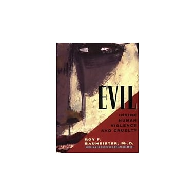 Evil: Inside Human Violence and Cruelty, New Book (9780805071658)
