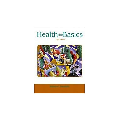 Health: The Basics (5th Edition), Used Book (9780805353266)