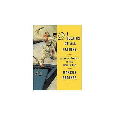 Villains of All Nations: Atlantic Pirates in the Golden Age, New Book (9780807050255)