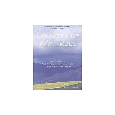 Country of My Skull: Guilt, Sorrow, and the Limits of Forgiveness in the New South Africa, New Book (9780812931297)