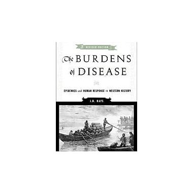 The Burdens of Disease: Epidemics and Human Response in Western History, Used Book (9780813546124)