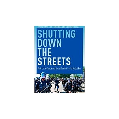 Shutting Down the Streets: Political Violence and Social Control in the Global Era, New Book (9780814741009)